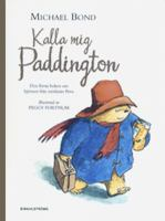 Kalla mig Paddington / Michael Bond ; [översättning: Ingrid Warne ; illustrationer: Peggy Fortnum].