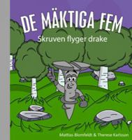 Skruven flyger drake / Mattias Blomfeldt, text & illustrationer ; Therese Karlsson, text.