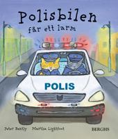 Polisbilen får ett larm / Peter Bently ; illustrationer: Martha Lightfoot ; från engelskan av Eva Vidén.
