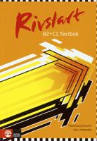 Rivstart: B2 + C1. : Textbok / [illustrationer: Stina Wirsén].