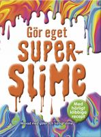 Gör eget superslime
