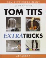 Tom Tits extra tricks