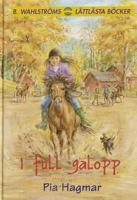 I full galopp / Pia Hagmar ; illustrationer: Sylvia Brunke